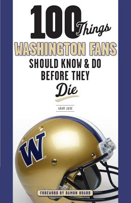 100 Things Washington Fans Should Know & Do Before They Die Cover Image
