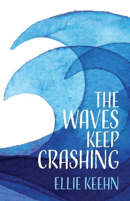 The Waves Keep Crashing Cover Image