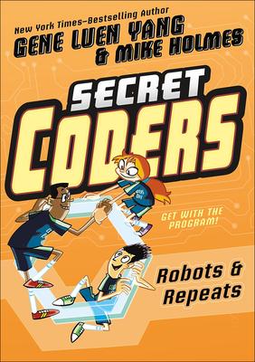 Robots & Repeats (Secret Coders #4) Cover Image