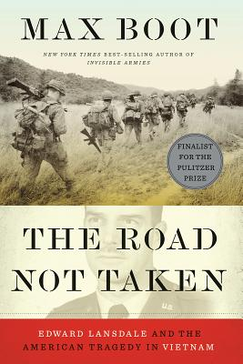 The Road Not Taken: Edward Lansdale and the American Tragedy in Vietnam Cover Image