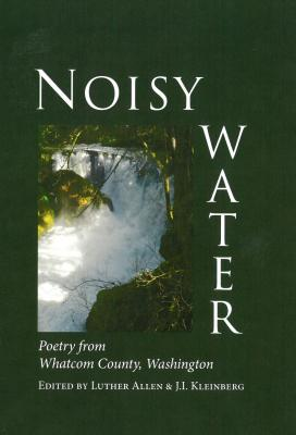 Noisy Water: Poetry from Whatcom County, Washington Cover Image