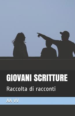 Giovani Scritture: Raccolta di racconti Cover Image