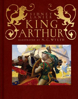 King Arthur: Sir Thomas Malory's History of King Arthur and His Knights of the Round Table , illustrated by Sidney Lanier