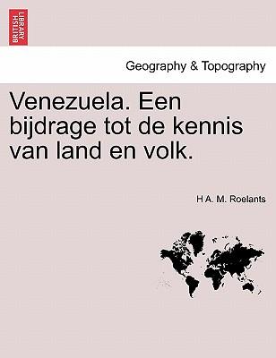 Venezuela. Een Bijdrage Tot de Kennis Van Land En Volk. Cover Image
