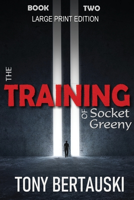The Training of Socket Greeny (Large Print Edition): A Science Fiction Saga Cover Image