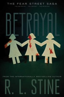 Betrayal: The Betrayal; The Secret; The Burning (Fear Street Saga) Cover Image