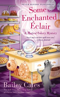 Some Enchanted Eclair (A Magical Bakery Mystery #4) Cover Image