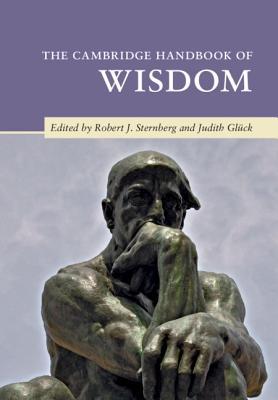 The Cambridge Handbook of Wisdom (Cambridge Handbooks in Psychology) Cover Image