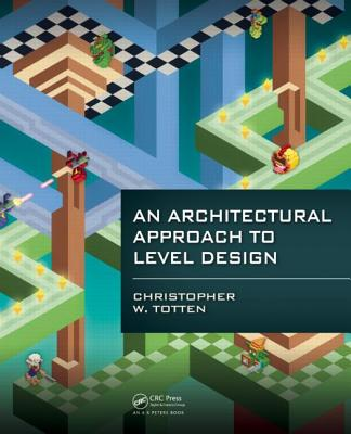 Cover for An Architectural Approach to Level Design