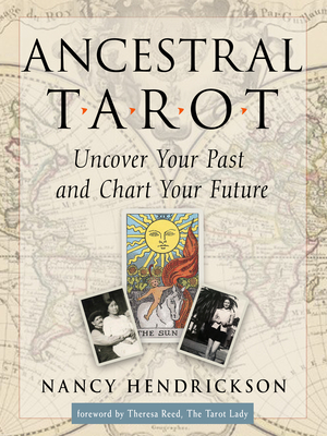 Ancestral Tarot: Uncover Your Past and Chart Your Future Cover Image