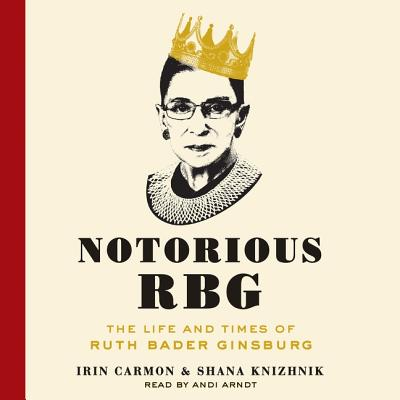 Notorious Rbg Lib/E: The Life and Times of Ruth Bader Ginsburg Cover Image