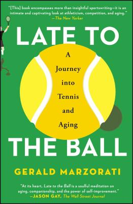 Late to the Ball: A Journey into Tennis and Aging Cover Image