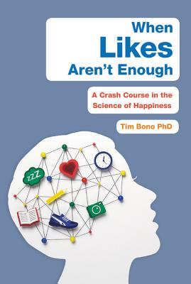 When Likes Aren't Enough: A Crash Course in the Science of Happiness Cover Image