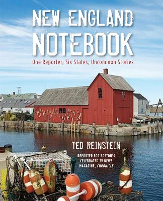 New England Notebook: One Reporter, Six States, Uncommon Stories Cover Image