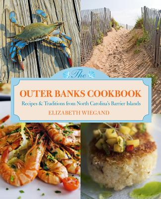 The Outer Banks Cookbook: Recipes & Traditions from North Carolina's Barrier Islands Cover Image