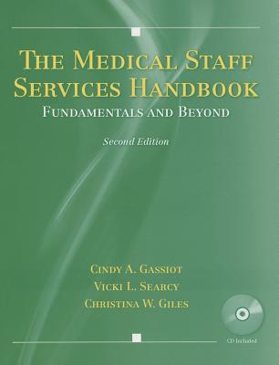 The Medical Staff Services Handbook: Fundamentals and Beyond Cover Image