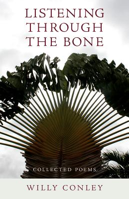 Listening through the Bone: Collected Poems Cover Image