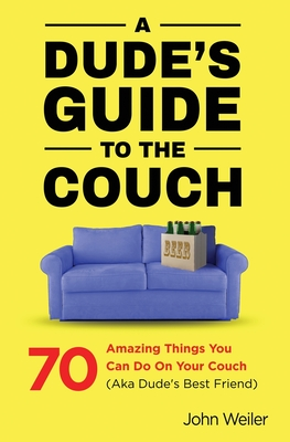 A Dude's Guide to the Couch Cover Image