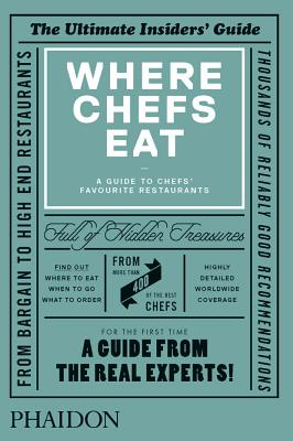 Where Chefs Eat: A Guide to Chefs' Favourite Restaurants Cover Image