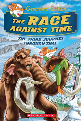 The Race Against Time (Geronimo Stilton Journey Through Time #3) Cover Image