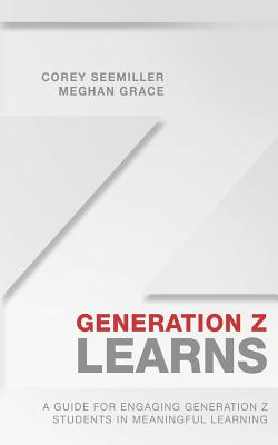 Generation Z Learns: A Guide for Engaging Generation Z Students in Meaningful Learning Cover Image