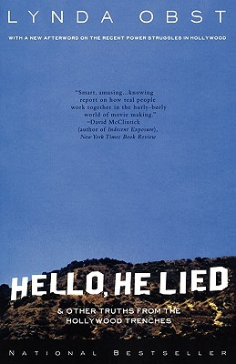 Hello, He Lied: And Other Truths from the Hollywood Trenches Cover Image