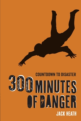 Cover for 300 Minutes of Danger (Countdown to Disaster 1), 1