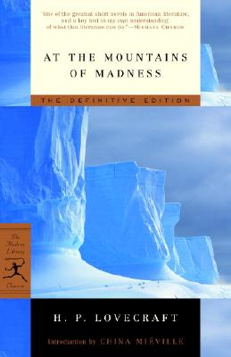 At the Mountains of Madness: The Definitive Edition (Modern Library Classics) Cover Image