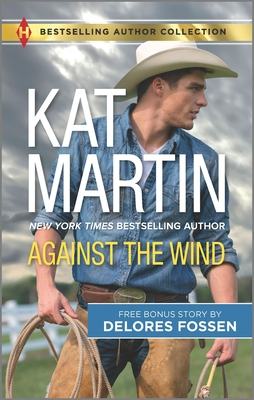 Against the Wind & Savior in the Saddle: A 2-In-1 Collection (Harlequin Bestselling Author Collection) Cover Image