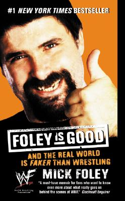 Foley is Good: And the Real World is Faker Than Wrestling Cover Image