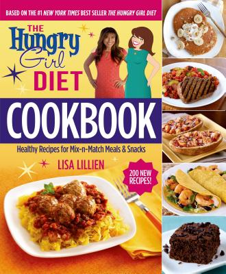 The Hungry Girl Diet Cookbook: Healthy Recipes for Mix-N-Match Meals & Snacks Cover Image