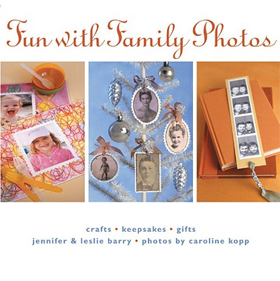 Fun with Family Photos: Crafts, Keepsakes, Gifts Cover Image