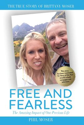 Free and Fearless: The Amazing Impact of One Precious Life Cover Image