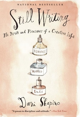 Still Writing: The Perils and Pleasures of a Creative Life Cover Image