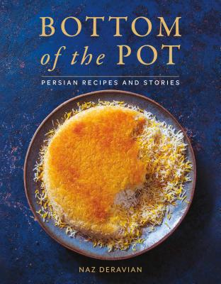 Bottom of the Pot: Persian Recipes and Stories Cover Image