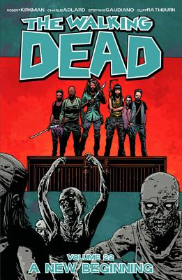 The Walking Dead, Vol. 22: A New Beginning cover image