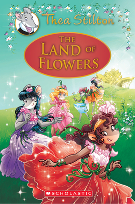 The Land of the Flowers by Thea Stilton