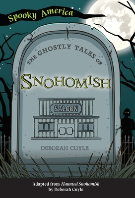 The Ghostly Tales of Snohomish Cover Image