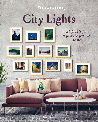 Frameables: City Lights: 21 Prints for a Picture-Perfect Home Cover Image