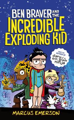Ben Braver and the Incredible Exploding Kid Cover Image