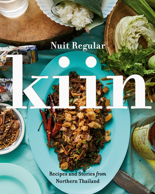 Kiin: Recipes and Stories from Northern Thailand