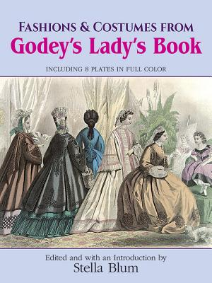 Fashions and Costumes from Godey's Lady's Book: Including 8 Plates in Full Color (Dover Fashion and Costumes) Cover Image