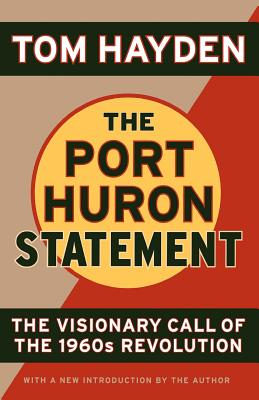 The Port Huron Statement: The Vision Call of the 1960s Revolution Cover Image