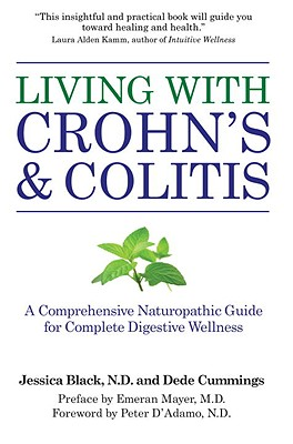 Living with Crohn's & Colitis: A Comprehensive Naturopathic Guide for Complete Digestive Wellness Cover Image