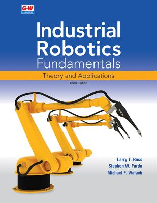 Industrial Robotics Fundamentals: Theory and Applications Cover Image
