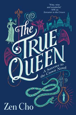 The True Queen (A Sorcerer to the Crown Novel #2) Cover Image