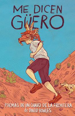 Me dicen Güero / They Called Me Güero: Poemas de un chavo de la frontera Cover Image