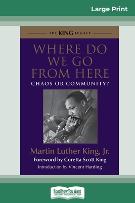 Where Do We Go from Here: Chaos or Community? (16pt Large Print Edition) Cover Image