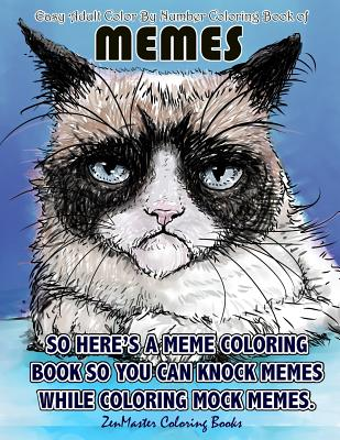 Easy Adult Color by Numbers Coloring Book of Memes: A Memes Color by Number Coloring Book for Adults of Humor and Entertainment for Relaxation and Str Cover Image
