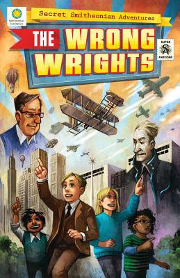 The Wrong Wrights (Secret Smithsonian Adventures #1) Cover Image